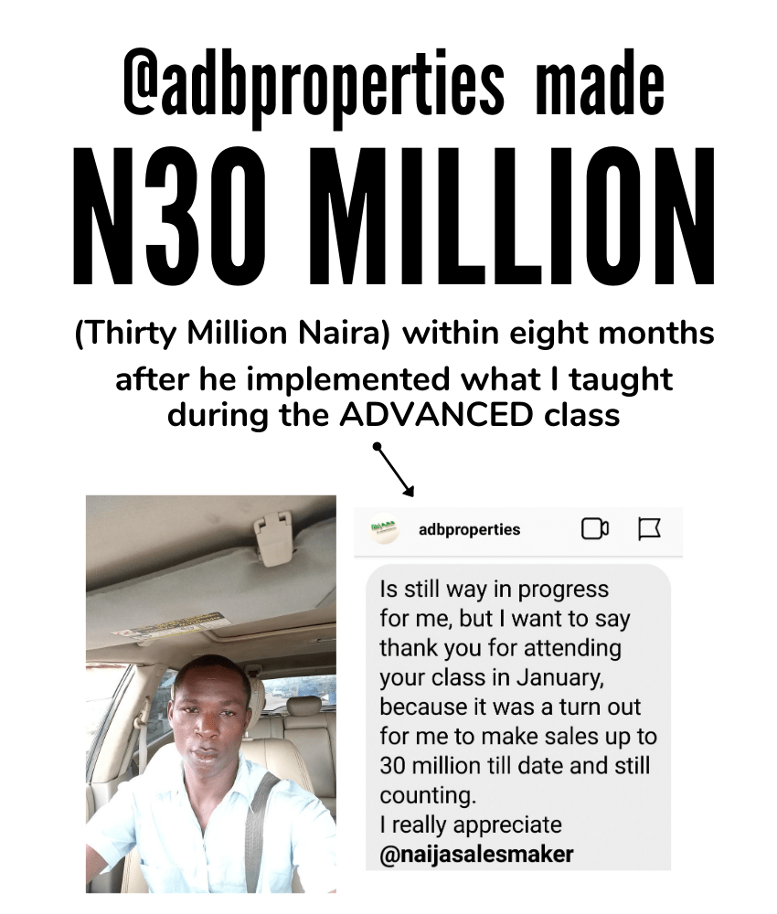 @adbproperties made N30million within 8months after he implemented what I taught them in class