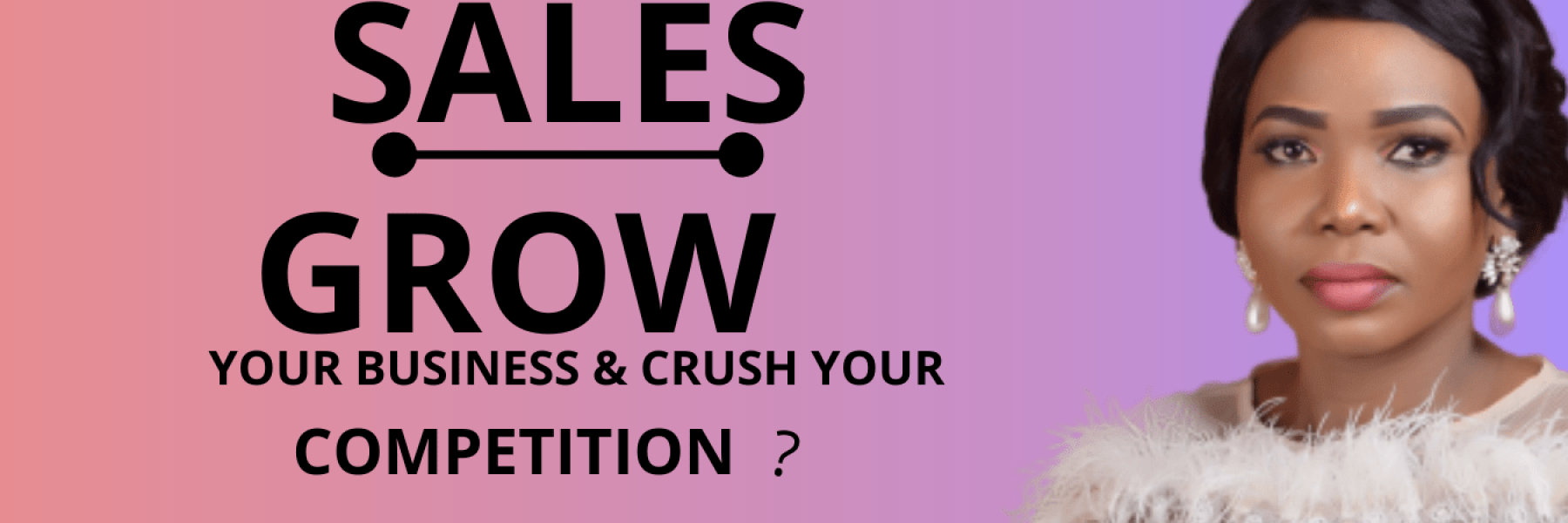 Copy of Copy of Do you want to make more SALES, grow your business and crush your competitors_ (3)